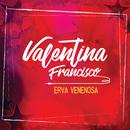 Erva Venenosa/Valentina Francisco