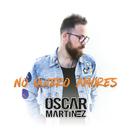 No Quiero Amores/Óscar Martínez