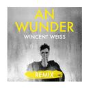An Wunder (Achtabahn Remix)/Wincent Weiss