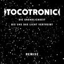 Die Unendlichkeit / Bis uns das Licht vertreibt (Remixe)/Tocotronic