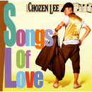 Songs Of Love/CHOZEN LEE