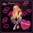 Cry Baby (Pt. 2)/Maja Francis