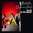 Bad Vibe (Summer Vibes) (feat. Mr Eazi)/M.O
