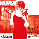 Beyond My Control (Remixes)/Mylène Farmer