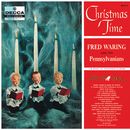 Christmas Time/Fred Waring And The Pennsylvanians