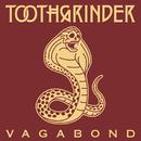 Vagabond (Radio Edit)/Toothgrinder