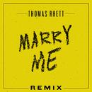 Marry Me (Remix)/Thomas Rhett