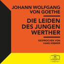 Goethe: Die Leiden des jungen Werther/Johann Wolfgang von Goethe, Hans Kremer, Deutsche Grammophon Literatur