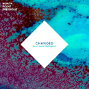 Changed (feat. Heath Balltzglier)/North Point InsideOut