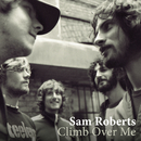 Climb Over Me/Sam Roberts