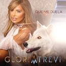 Que Me Duela/Gloria Trevi