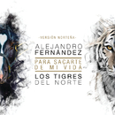 Para Sacarte De Mi Vida (Versión Norteña) (feat. Los Tigres Del Norte)/Alejandro Fernández