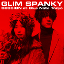 SESSION At ブルーノート東京 / 2018.3.12 (Live)/GLIM SPANKY