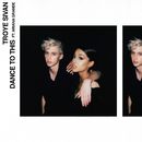 Dance To This (feat. Ariana Grande)/Troye Sivan