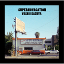 SUPERNOVACATION/吉井和哉