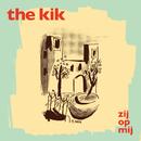 Zij Op Mij (Als Ik Slecht Was)/The Kik