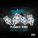 Plug Walk (Remix) (feat. Gucci Mane, YG, 2Chainz)/Rich The Kid