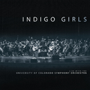 Indigo Girls Live With The University Of Colorado Symphony Orchestra/Indigo Girls