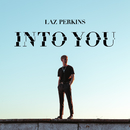 Into You/Laz Perkins