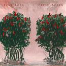 Fresh Roses/Juke Ross