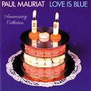 Love Is Blue (Anniversary Collection)/Paul Mauriat
