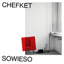 Sowieso/Chefket