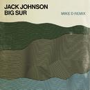 Big Sur (MIke D Remix)/Jack Johnson and Friends