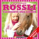 Die schönschte Rössli Gschichte und Lieder/Kinder Schweizerdeutsch