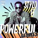 Powerful (Remixes)/Stylo G