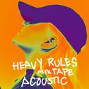 Heavy Rules Mixtape (Acoustic)/ALMA