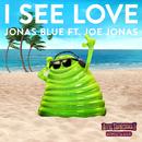 I See Love (From Hotel Transylvania 3) (feat. Joe Jonas)/Jonas Blue