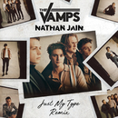 Just My Type (Nathan Jain Remix)/The Vamps