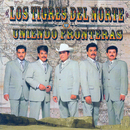 Uniendo Fronteras/Los Tigres Del Norte