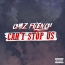 Can't Stop Us/Chaz French