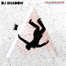 Live In Manchester: The Mountain Has Fallen Tour (Live In Manchester)/DJ Shadow