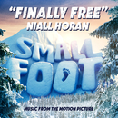"""Finally Free (From """"Smallfoot"""")/Niall Horan"""