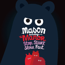 Stop Start Slow Fast (feat. The Manor)/Mason