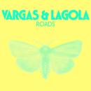 Roads (Remixes)/Vargas & Lagola
