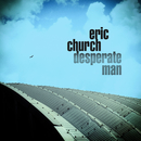Desperate Man/Eric Church