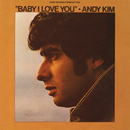 Baby I Love You/Andy Kim