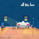 All This Love (feat. Mali-Koa)/JP Cooper