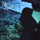 Hurt People (feat. Madison Love)/Two Feet