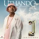 Uthando (feat. Professor, Emza)/Jakarumba
