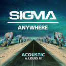 Anywhere (Acoustic) (feat. Louis III)/Sigma