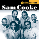 Specialty Profiles: Sam Cooke With The Soul Stirrers (feat. The Soul Stirrers)/Sam Cooke