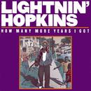 How Many More Years I Got/Lightnin' Hopkins