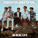 Tonight Belongs to You/In Real Life