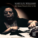 My Mama Pinned A Rose On Me/Mary Lou Williams