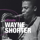 The Ultimate/Wayne Shorter