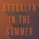 Brooklyn In The Summer (The Remixes)/Aloe Blacc